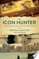 The Icon Hunter  A Refugee s Quest to Reclaim Her Nation s Stolen Heritage