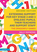 Extending Support for Key Stage 2 and 3 Dyslexic Pupils  their Teachers and Support Staff