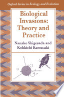 Biological Invasions: Theory and Practice