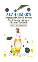 Alzheimer s Disease and CBD Oil Reverse All Chronic Diseases Book