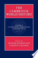 The Cambridge World History Volume 2 A World With Agriculture 12 000 Bce 500 Ce