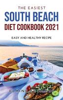 The Easiest South Beach Diet Cookbook 2021
