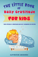 The Little Book Of Daily Gratitude For Kids Book PDF