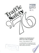 Traffic Safety 76 A Report By The President On The Administration Of The Highway Safety Act Of 1966 As Amended January 1 1976 December 31 1976