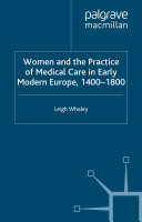Pdf Women and the Practice of Medical Care in Early Modern Europe, 1400-1800 Telecharger