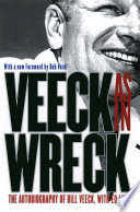 """""""Veeck As In Wreck: The Autobiography of Bill Veeck"""" by Bill Veeck, Ed Linn"""