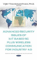 Advanced Security Issues of IoT Based 5G Plus Wireless Communication for Industry 4  0 Book