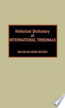 Historical Dictionary of International Tribunals