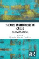 Theatre Institutions in Crisis