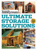 Family Handyman Ultimate Storage Solutions