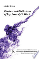 Illusions and Disillusions of Psychoanalytic Work