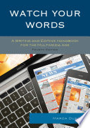 Watch Your Words  : A Writing and Editing Handbook for the Multimedia Age