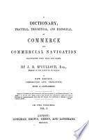 A Dictionary  Practical  Theoretical  and Historical  of Commerce and Commercial Navigation  Illustrated with Maps and Plans Book
