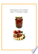 The Magic And Many Uses Of Honey