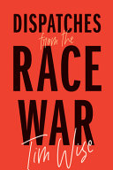 Dispatches From The Race War Book PDF