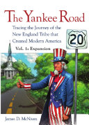 The Yankee Road  Tracing the Journey of the New England Tribe That Created Modern America
