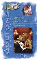 L'amour sans condition (Saga Les Coltons vol. 10)