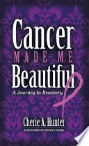 Cancer Made Me Beautiful