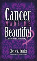 Cancer Made Me Beautiful ebook