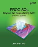 Proc Sql Beyond The Basics Using Sas Second Edition