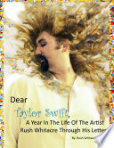 Dear Taylor Swift A Year In The Life Of The Artist Rush Whitacre Through His Letters Book PDF