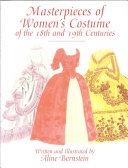 Masterpieces of Women's Costume of the 18th and 19th Centuries