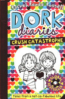 Dork Diaries  Crush Catastrophe