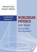 Laboratory Manual for Nonlinear Physics with Maple for Scientists and Engineers Book