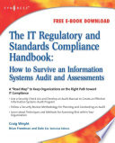 The IT Regulatory and Standards Compliance Handbook