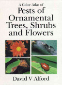A Color Atlas of Pests of Ornamental Trees  Shrubs  and Flowers Book