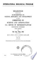 International Biological Program, Hearings Before the Subcommittee on Science, Research, and Development...90-1, on H.Con.Res.273, May 9; June 6; July 12; August 3, 9, 1967