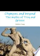 Download Olympus and beyond The myths of Troy and Greece Pdf