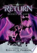 Kingdom Keepers The Return Book 3: Disney At Last