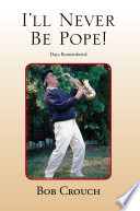 I Ll Never Be Pope  Book PDF