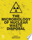 The Microbiology of Nuclear Waste Disposal