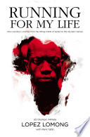 """Running for My Life: One Lost Boy's Journey from the Killing Fields of Sudan to the Olympic Games"" by Lopez Lomong, Mark Tabb"