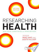 """""""Researching Health: Qualitative, Quantitative and Mixed Methods"""" by Mike Saks, Judith Allsop"""