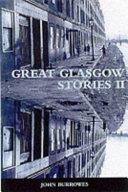 Great Glasgow Stories II