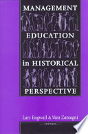 Management Education in Historical Perspective Book