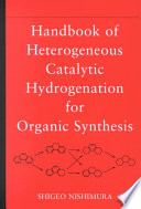 Handbook of Heterogeneous Catalytic Hydrogenation for Organic Synthesis