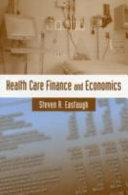 Health Care Finance and Economics