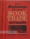 The Beginnings of the Book Trade in Canada Book