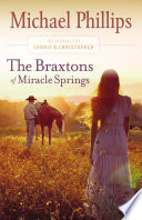 The Braxtons of Miracle Springs  The Journals of Corrie and Christopher Book  1