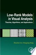 Low-Rank Models in Visual Analysis