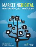 Marketing Digital: Mobile Marketing, SEO y analítica Web