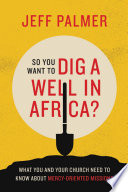 So You Want to Dig a Well in Africa