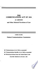 The Communications Act Of 1934 As Amended And Other Selected Provisions Of Law
