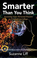 Smarter Than You Think  Accessing Your Personal Powers to Triumph in College