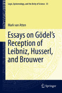 Essays on G  del   s Reception of Leibniz  Husserl  and Brouwer