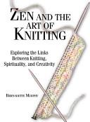 Zen And The Art Of Knitting
